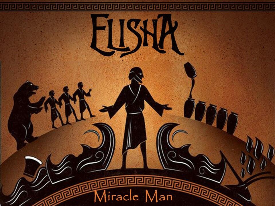 Elisha: Miracle Man